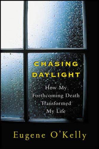 9780071471725: Chasing Daylight:How My Forthcoming Death Transformed My Life