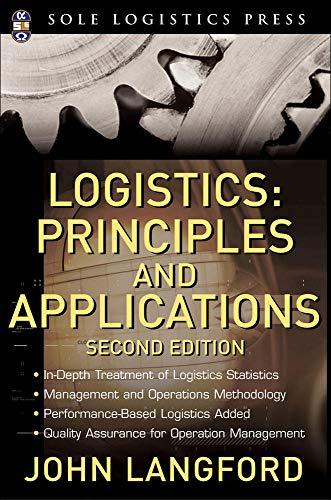 Logistics: Principles and Applications, 2nd Ed. (McGraw-Hill Logistics Series): John Langford