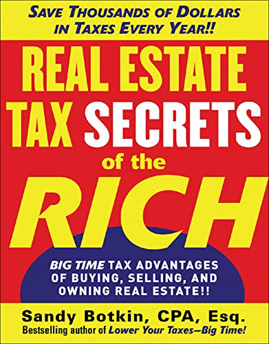 9780071472357: Real Estate Tax Secrets of the Rich: Big-Time Tax Advantages of Buying, Selling, and Owning Real Estate