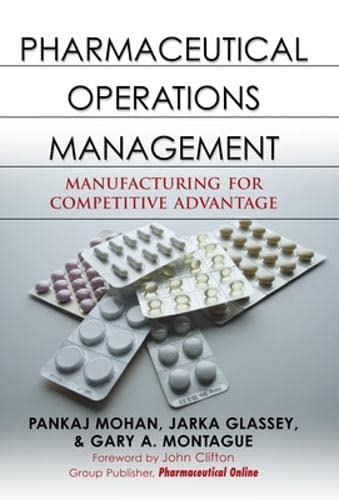 Pharmaceutical Operations Management: Manufacturing for Competitive Advantage: Mohan, Pankaj, Glassey