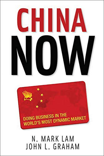 9780071472548: China Now: Doing Business in the World's Most Dynamic Market