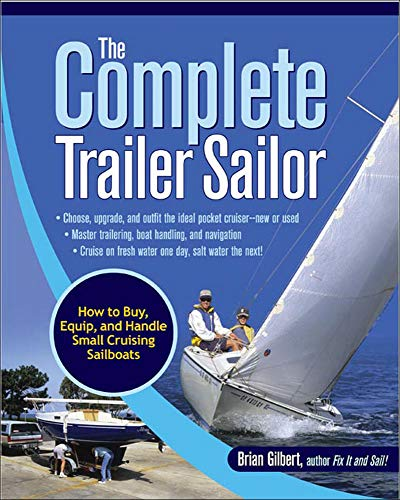 9780071472586: The Complete Trailer Sailor: How to Buy, Equip, and Handle Small Cruising Sailboats