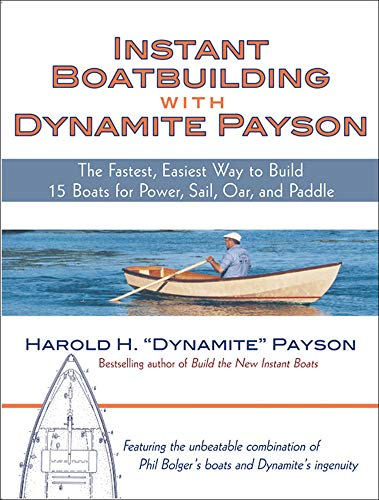 Instant Boatbuilding with Dynamite Payson: The Fastest,: Payson, Harold H.
