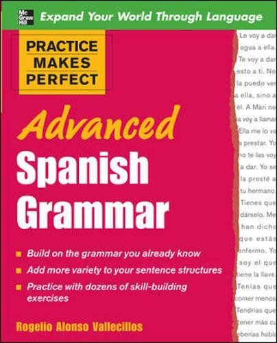 9780071472685: Practice Makes Perfect: Advanced Spanish Grammar (Practice Makes Perfect Series)