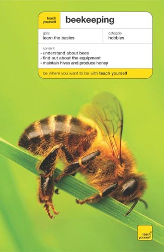 9780071472708: Teach Yourself Beekeeping: The ideal introduction for anyone to become and amateur or professional beekeeper (Teach Yourself: Animals)