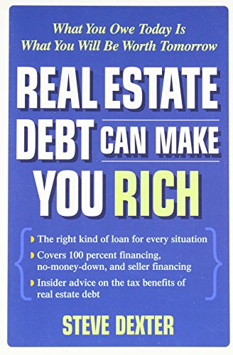 9780071472814: Real Estate Debt Can Make You Rich: What You Owe Today Is What You Will Be Worth Tomorrow