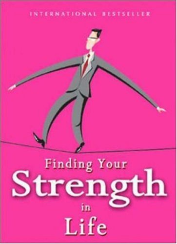 9780071472944: Finding Your Strength in Life