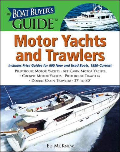9780071473545: The Boat Buyer's Guide to Motor Yachts and Trawlers: Includes Price Guides for 600 New and Used Boats 27 to 80 Feet Long