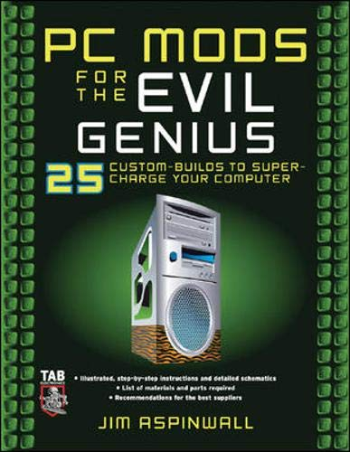 9780071473606: PC Mods for the Evil Genius: 25 Custom Builds to Super Charge Your Computer