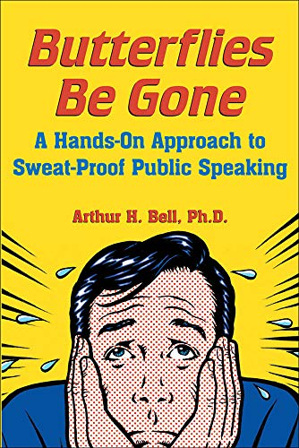 9780071473620: Butterflies Be Gone: A Hands-On Approach to Sweat-Proof Public Speaking