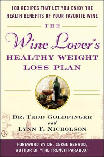The Wine Lover's Healthy Weight Loss Plan (9780071473637) by Tedd Goldfinger; Lynn Nicholson