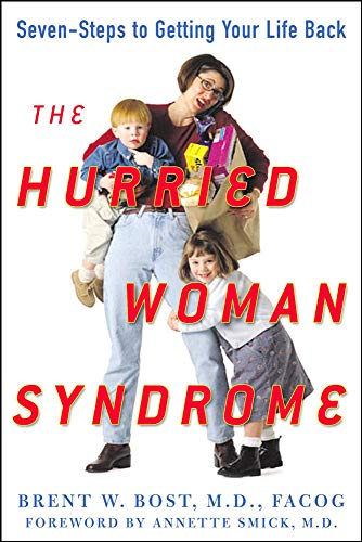 9780071473675: The Hurried Woman Syndrome: Seven Steps to Getting Your Life Back