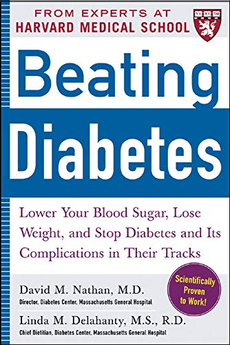 9780071473682: Beating Diabetes (A Harvard Medical School Book): Lower Your Blood Sugar, Lose Weight, and Stop Diabetes and Its Complications in Their Tracks