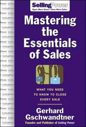 9780071473866: Mastering The Essentials of Sales: What You Need to Know to Close Every Sale (SellingPower Library)
