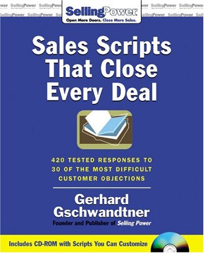 9780071473897: Sales Scripts That Close Every Deal: 420 Tested Responses to 30 of the Most Difficult Customer Objections