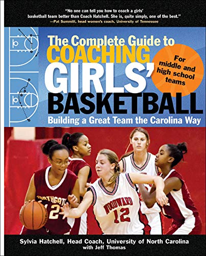 9780071473941: The Complete Guide to Coaching Girls' Basketball: Building a Great Team the Carolina Way