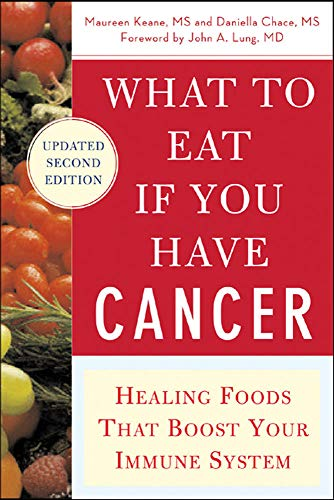 9780071473965: What to Eat if You Have Cancer (revised): Healing Foods that Boost Your Immune System