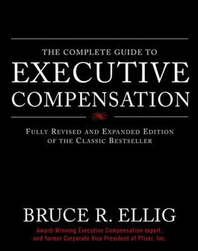 9780071474078: The Complete Guide to Executive Compensation