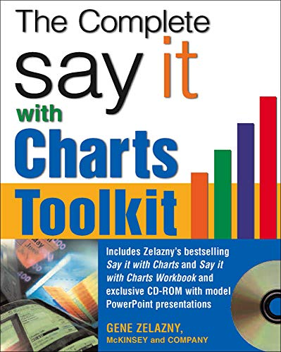 The Say It With Charts Complete Toolkit,: Zelazny, Gene
