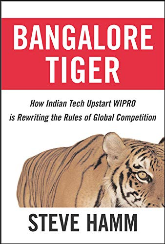 9780071474788: Bangalore Tiger: How Indian Tech Upstart Wipro is Rewriting the Rules of Global Competition