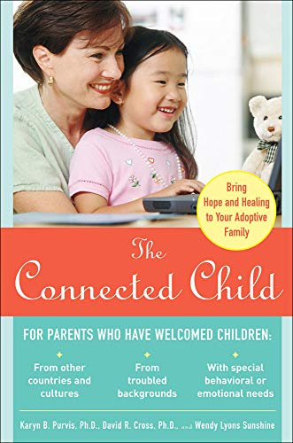 9780071475006: The Connected Child: Bring hope and healing to your adoptive family
