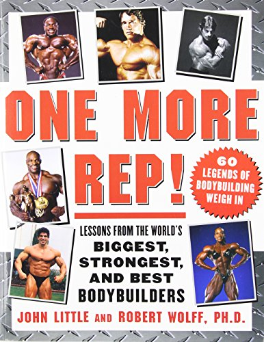 9780071475150: One More Rep!: Lessons from the World's Biggest, Strongest and Best Bodybuilders