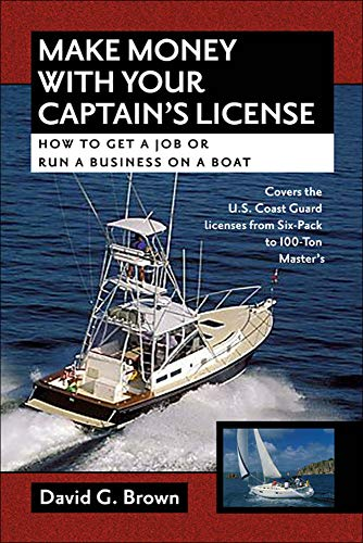 9780071475235: Make Money With Your Captain's License: How to Get a Job or Run a Business on a Boat (International Marine-RMP)