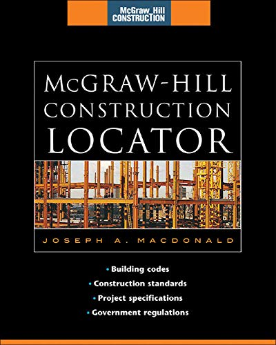9780071475303: McGraw-Hill Construction Locator (McGraw-Hill Construction Series): Building Codes, Construction Standards, Project Specifications, and Government Regulations