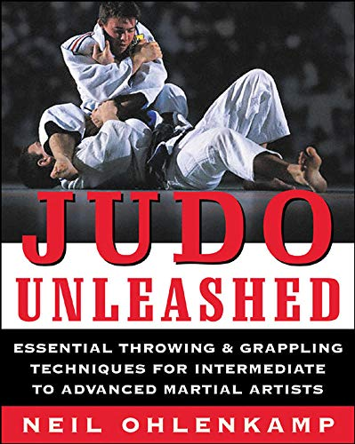 Judo Unleashed: Essential Throwing & Grappling Techniques: Ohlenkamp, Neil