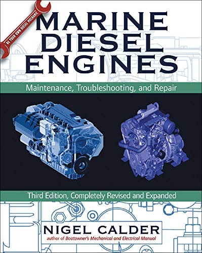 """Marine Diesel Engines: Maintenance, Troubleshooting, and Repair 9780071475358 Praise for this boating classic: """"The most up-to-date and readable book we've seen on the subject.""""―Sailing World """"Deserves a place on a"""