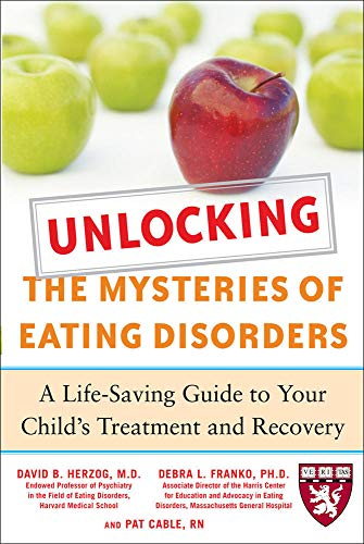 9780071475372: Unlocking the Mysteries of Eating Disorders: A Life-Saving Guide to Your Child's Treatment and Recovery (Harvard Medical School Guides)