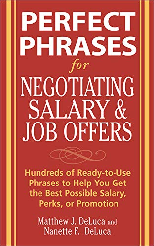 9780071475518: Perfect Phrases for Negotiating Salary and Job Offers: Hundreds of Ready-to-Use Phrases to Help You Get the Best Possible Salary, Perks or Promotion (Perfect Phrases Series)