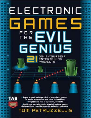 9780071475563: Electronic Games for the Evil Genius: 21 Do-It-Yourself Entertaining Projects