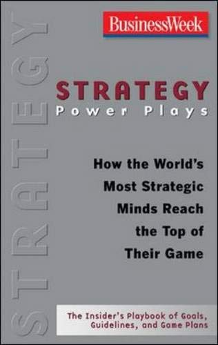 9780071475600: Strategy Power Plays: How the World's Most Strategic Minds Reach the Top of Their Game