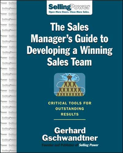 9780071475846: The Sales Manager's Guide to Developing A Winning Sales Team: Critical Tools for Outstanding Results (SellingPower Library)