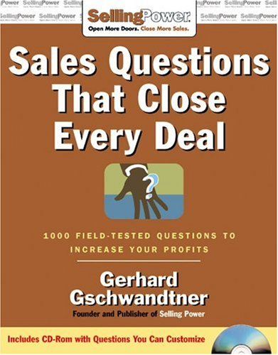 9780071475884: Sales Questions That Close Every Deal: 1,000 Field-Tested Questions to Increase Your Profits