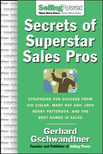 Secrets of Superstar Sales Pros (SellingPower Library) (0071475893) by Gerhard Gschwandtner