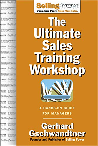 9780071476034: The Ultimate Sales Training Workshop: A Hands-On Guide for Managers (SellingPower Library)