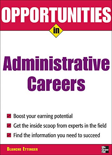Opportunities in Administrative Assistant Careers (Opportunities inâ ¦Series): Blanche Ettinger
