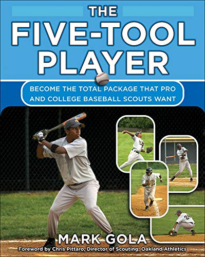 9780071476218: The Five-Tool Player: Become the Total Package that Pro and College Baseball Scouts Want