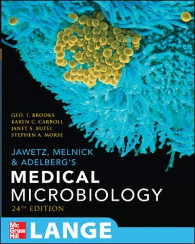 Medical Microbiology, 24th edition (Jawetz, Melnick, &: Morse,Stephen, Butel,Janet, Carroll,Karen