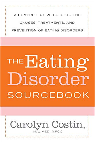 9780071476850: The Eating Disorders Sourcebook: A Comprehensive Guide to the Causes, Treatments, and Prevention of Eating Disorders (Sourcebooks)