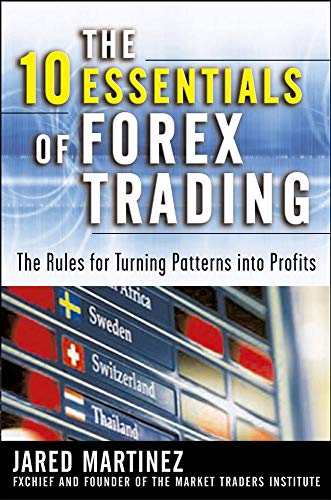 9780071476881: The 10 Essentials of Forex Trading: The Rules for Turning Trading Patterns Into Profit (Business Books)