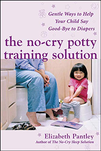 9780071476904: The No-Cry Potty Training Solution: Gentle Ways to Help Your Child Say Good-Bye to Diapers (Family & Relationships)