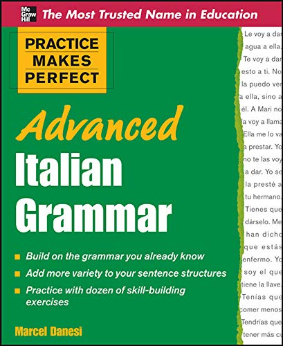 9780071476942: Practice Makes Perfect Advanced Italian Grammar: All You Need to Know for Better Communication [Lingua inglese]