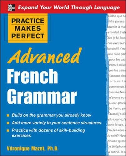 9780071476959: Practice Makes Perfect: Advanced French Grammar: All You Need to Know For Better Communication (Practice Makes Perfect Series)