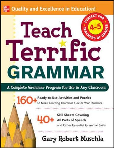 9780071477024: Teach Terrific Grammar, Grades 4-5: A Complete Grammar Program for Use in Any Classroom (McGraw-Hill Teacher Resources)