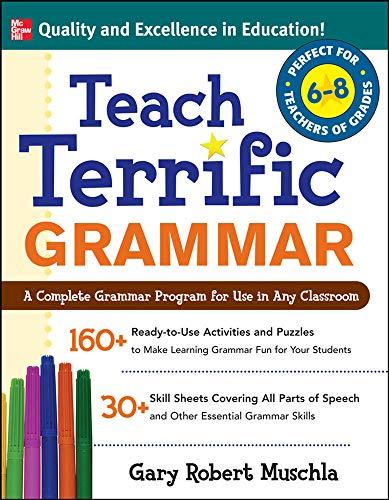 9780071477031: Teach Terrific Grammar, Grades 6-8: A Complete Grammar Program for Use in Any Classroom (Mcgraw-Hill Teacher Resources)