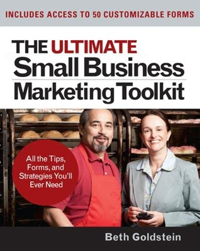 9780071477185: The Ultimate Small Business Marketing Toolkit: All the Tips, Forms, and Strategies You'll Ever Need! (Business Books)