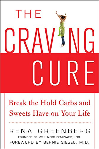 9780071477369: The Craving Cure: Break the Hold Carbs and Sweets Have on Your Life
